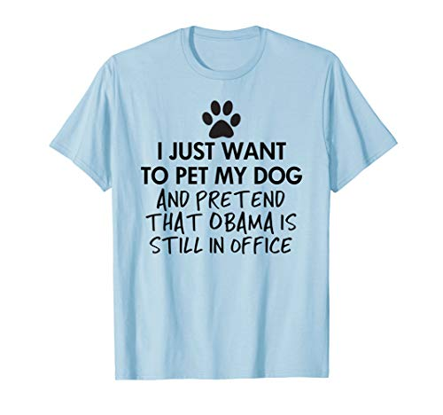 Pet My Dog and Obama is Still in Office T-Shirt ()