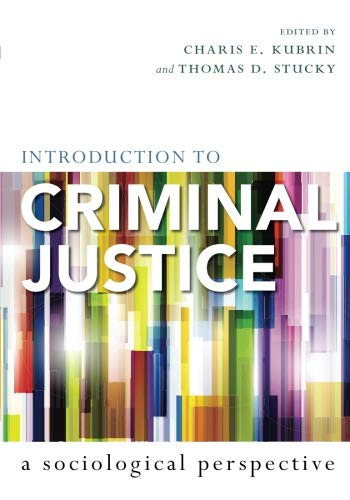 Introduction to Criminal Justice: A Sociological Perspective