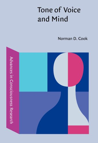Tone of Voice and Mind: The connections between intonation, emotion, cognition and consciousness (Advances in Consciousn