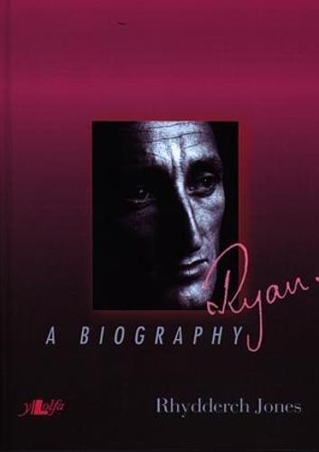 Ryan.: A Biography by Y Lolfa