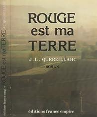 Rouge est ma terre par Jean-Louis Quereillahc