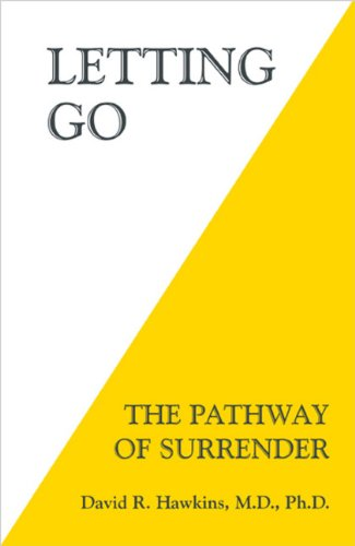 Letting Go: The Pathway To Surrender - Book #9 of the Power vs. Force