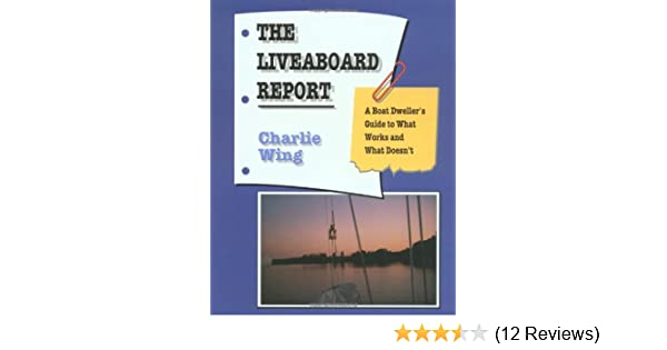 The Liveaboard Report: A Boat Dweller's Guide to What Works
