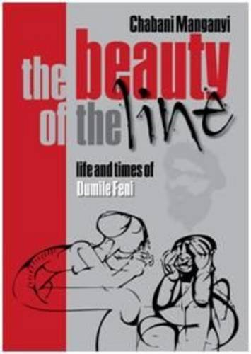 Download The Beauty of the Line: Life and Times of Dumile Feni ebook