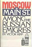 Moscow to Main Street, Victor Ripp, 0316747092