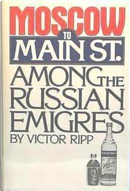 From Moscow To Main Street  Among The Russian Emigres