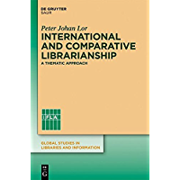 International and Comparative Librarianship: Concepts and Methods for Global Studies (Global Studies in Libraries and Information) (English Edition)