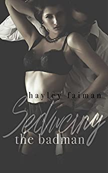 Seducing the Badman (Russian Bratva Book 2) by [Faiman, Hayley]