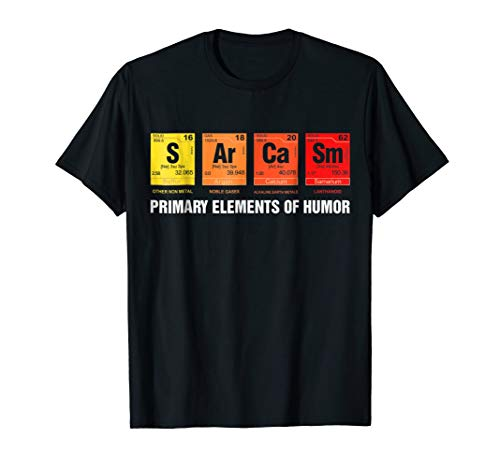 Science T-Shirt Sarcasm S Ar Ca Sm Primary Elements of - Truth Graphic T-shirt