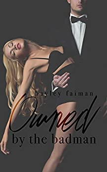 Owned by the Badman (Russian Bratva Book 1) by [Faiman, Hayley]