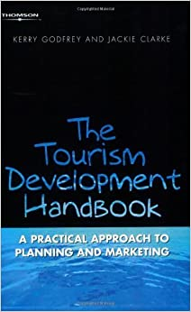 Tourism Development Handbook: A Practical Approach to Planning and Marketing by Kerry Godfrey (2000-12-13)