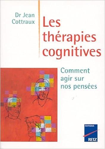 Lire un Les Thérapies cognitives : Comment agir sur nos pensées pdf epub
