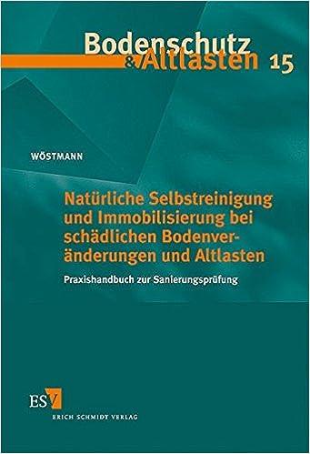 Natürliche Selbstreinigung und Immobilisierung bei schädlichen Bodenveränderungen und Altlasten