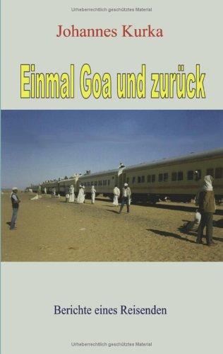 Einmal Goa und zurück: Berichte eines Reisenden - Nicht nur Romana