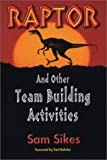 Raptor: And Other Team Building Activities