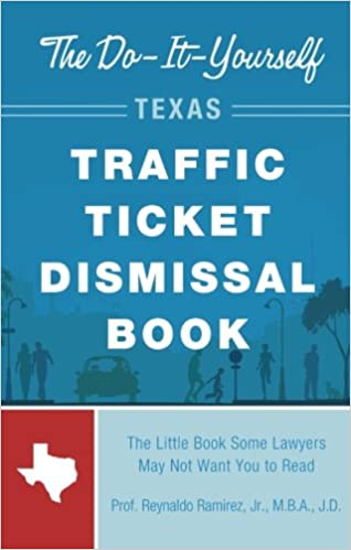 The Do-It-Yourself Texas Traffic Ticket Dismissal Book: Jr