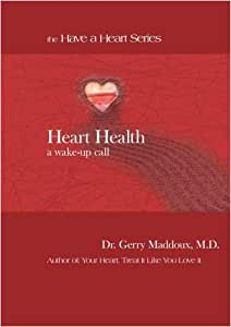 Heart Health, A Wake up Call (Have A Heart Series)