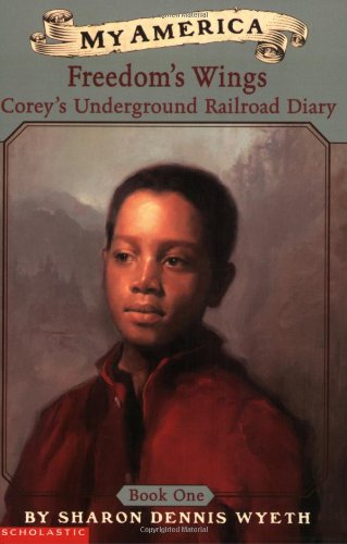 My America: Freedom's Wings: Corey's Underground Railroad Diary, Book - Freedom Wings