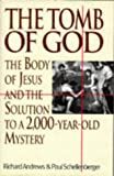 Front cover for the book The Tomb of God: The Body of Jesus and the Solution to a 2,000-Year-Old Mystery by Richard Andrews