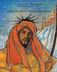 LE PRINCE DONT L'OMBRE ETAIT BLEUE par José Féron Romano