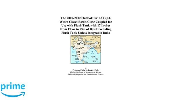 The 2007-2012 Outlook for 1.6 G.p.f. Water Closet Bowls ...