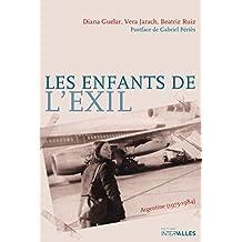 Les Enfants de l'exil: Argentine (1975-1894) (French Edition)
