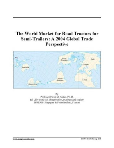 (The World Market for Road Tractors for Semi-Trailers: A 2004 Global Trade Perspective)