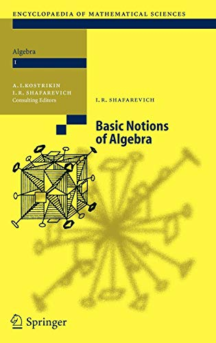 Basic Notions of Algebra (Encyclopaedia of Mathematical Sciences) por Igor R. Shafarevich,Aleksej I. Kostrikin,M. Reid