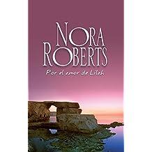 Por el amor de Lilah: Los Calhoun (3) (Nora Roberts)