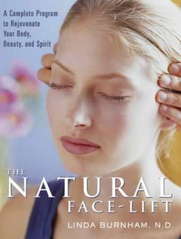 The Natural Face-Lift: A Facial Touch Program for Rejuvenating Your Body and (Natural Face Lift Massage)