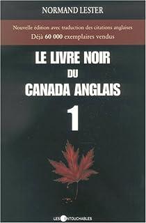 Le livre noir du Canada anglais, tome 1 par Lester
