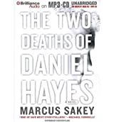 [(The Two Deaths of Daniel Hayes)] [Author: Marcus Sakey] published on (May, 2012)