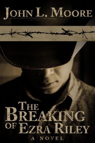 The Breaking of Ezra Riley (The Ezra Riley Series Book 1)