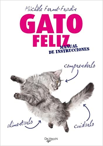 Gato feliz. Manual de instrucciones (Spanish Edition): Michele Ferme Frandin: 9788431540562: Amazon.com: Books