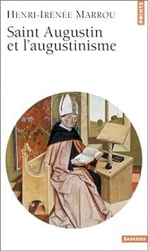Saint Augustin et l'augustinisme par Marrou