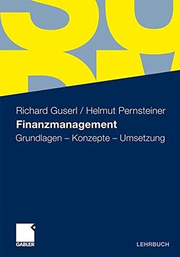 Finanzmanagement: Grundlagen - Konzepte - Umsetzung (German Edition)