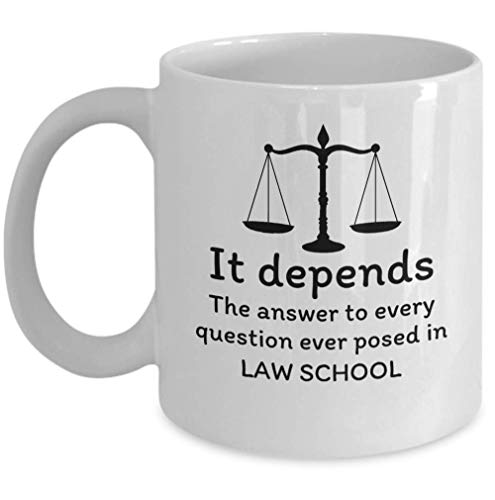 Lawyer to be graduate student coffee mug - It depends The answer to every question ever posed in Law School - Funny Law degree advocate attorney joke gift cup - unique law office 11 oz ceramic gifts