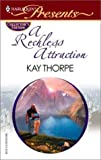 A Reckless Attraction, Kay Thorpe, 0373805225