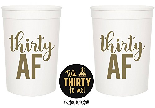 Thirty AF, 30 AF, 30th Birthday Party Cups 1