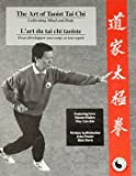 img - for Art of Taoist Tai Chi Cultivating Mind and Body/L'Art du Tai Chi Taoiste: Cultiver l'Esprit et le Corps book / textbook / text book