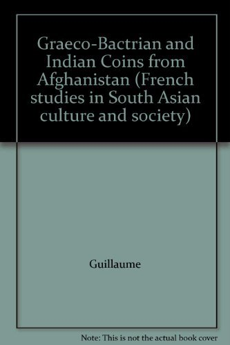 Graeco-Bactrian and Indian Coins from Afghanistan (French studies in South Asian culture and society)