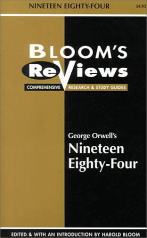 Bloom's Reviews/ Comprehensive Research & Study Guides: George Orwell's Nineteen Eighty-Four