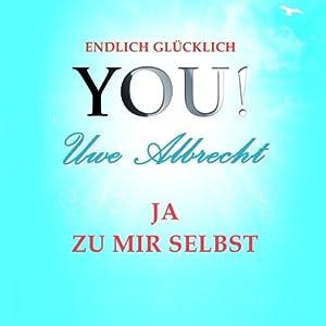 Ja zu mir selbst (YOU! Endlich glücklich) Hörbuch