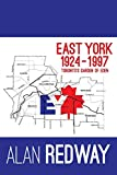 East York 1924-1997: Toronto's Garden of Eden