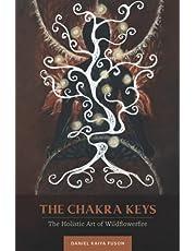 The Chakra Keys: The Holistic Art of Wildflowerfire