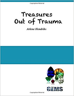Treasures Out of Trauma: Gems in the Coal Bin: Arlene K ...