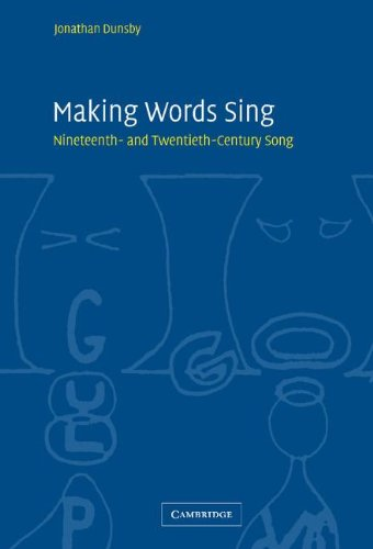 Making Words Sing: Nineteenth- And Twentieth-Century Song