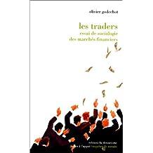 Traders: Essai de Sociologie Des Marches Financiers