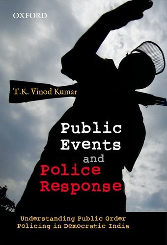 Public Events and Police Response: Understanding Public Order Policing in Democratic India