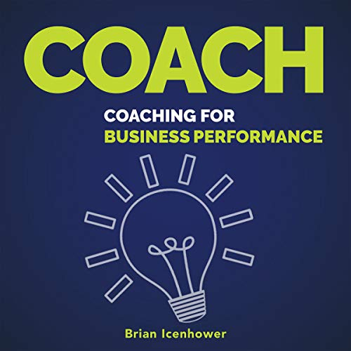 Coach: Coaching for Business Performance by Author's Republic